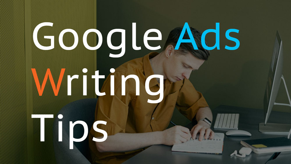 How to write good Google ads