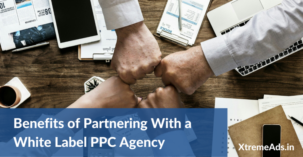 Benefits of Partnering With a White Label PPC Agency